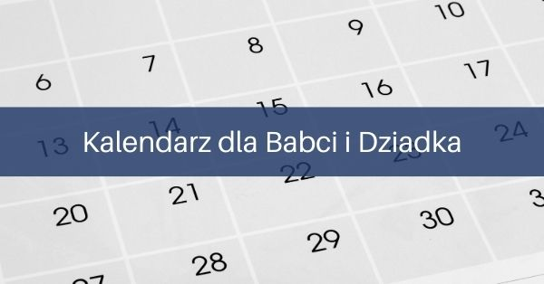 Kalendarz dlaBabci iDziadka