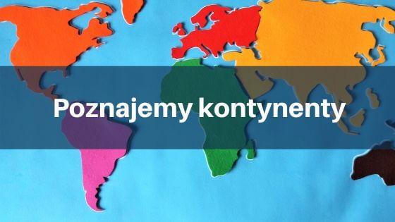 Poznajemy kontynenty